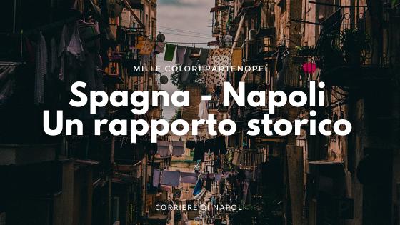 Lo storico legame tra la Spagna e Napoli