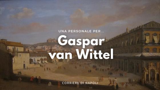 Una personale per Gaspar van Wittel, Veduta del Largo di Palazzo