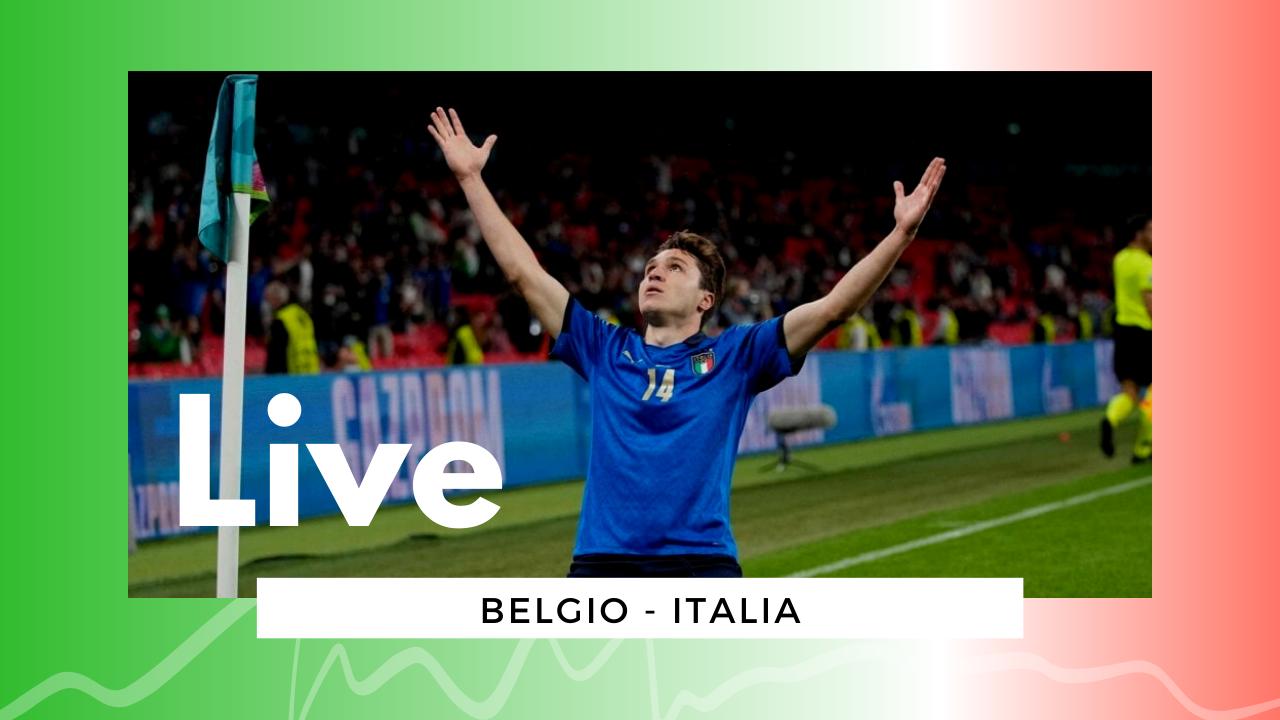 LIVE Belgio-Italia 1-2, Euro 2020: gli azzurri sfidano la Spagna in semifinale