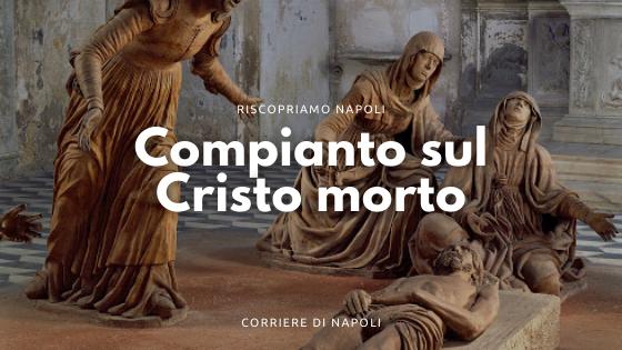 Compianto sul Cristo Morto di Napoli