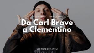 Giffoni Music Concept 2021: da Carl Brave a Clementino
