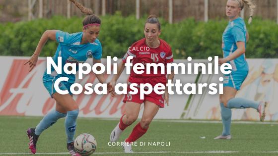 Cosa aspettarsi dal Napoli Femminile?