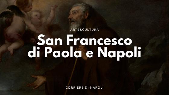Cosa c'entra San Francesco di Paola con Napoli? La cacciata di Gioacchino Murat