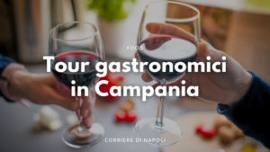 tour gastronomici in campania